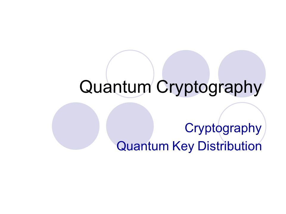 Quantum Cryptography Cryptography Quantum Key Distribution