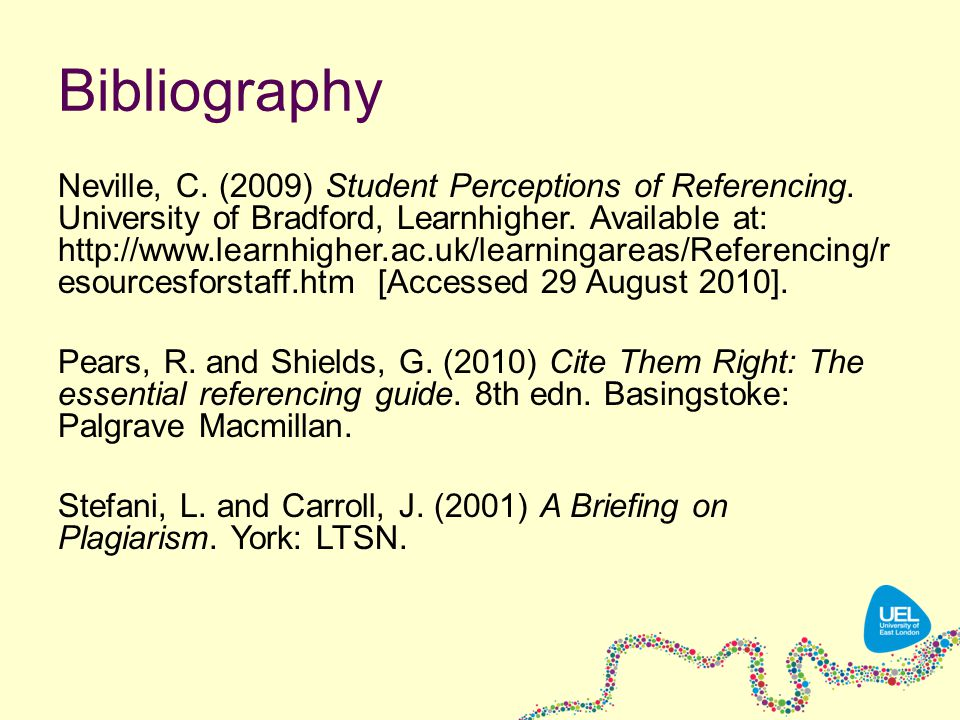 Bibliography Neville, C. (2009) Student Perceptions of Referencing.