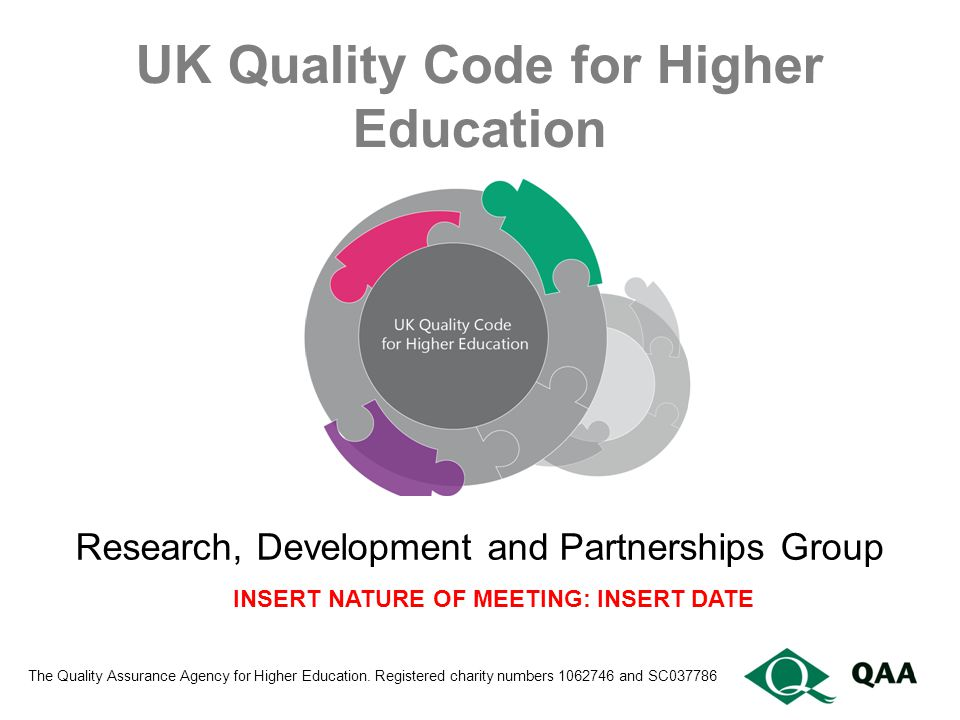 UK Quality Code for Higher Education The Quality Assurance Agency for Higher Education.