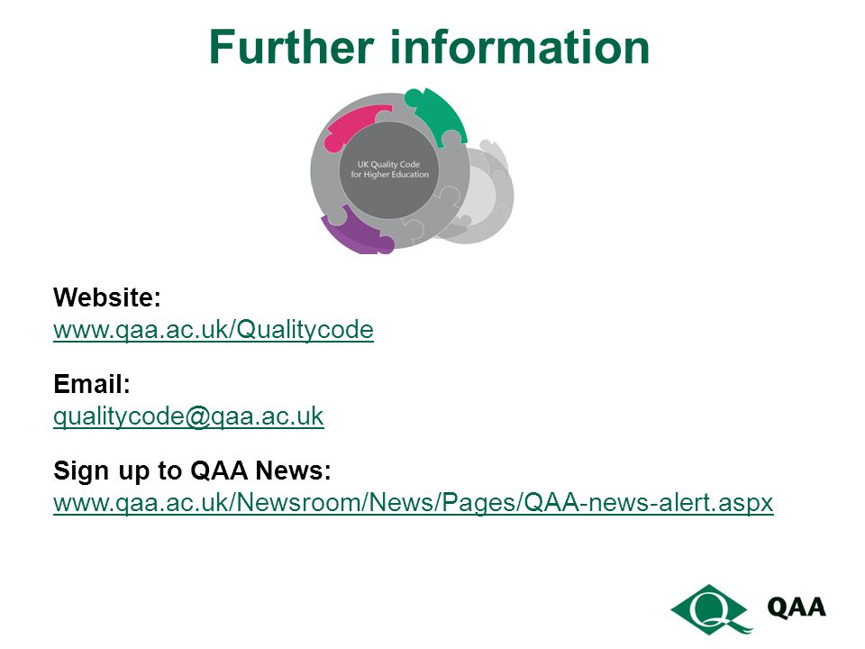 Website:     Sign up to QAA News:   Further information