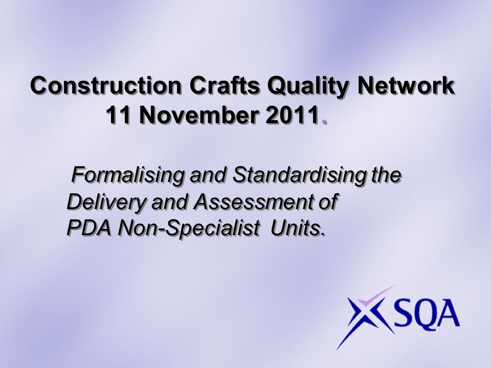 Construction Crafts Quality Network 11 November 2011.