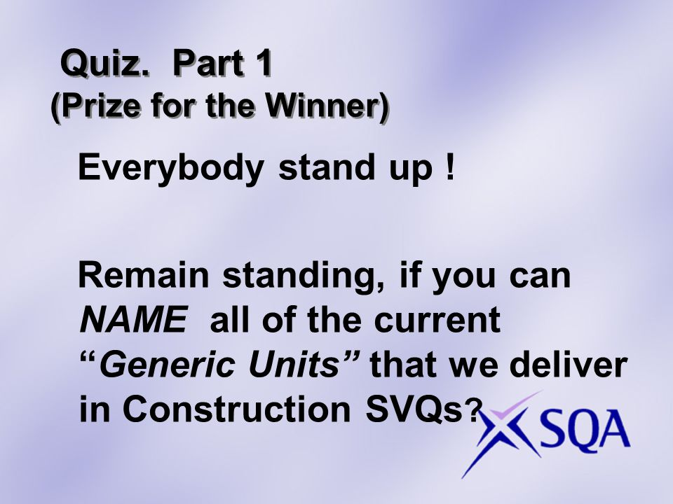 Quiz. Part 1 (Prize for the Winner) Everybody stand up .