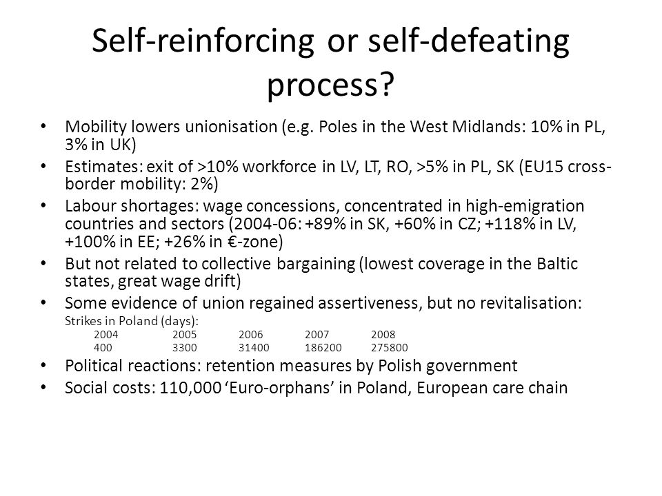 Self-reinforcing or self-defeating process. Mobility lowers unionisation (e.g.