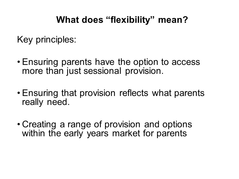 What does flexibility mean.