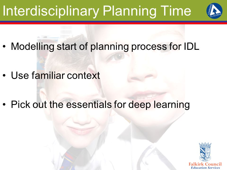 Interdisciplinary Planning Time Modelling start of planning process for IDL Use familiar context Pick out the essentials for deep learning