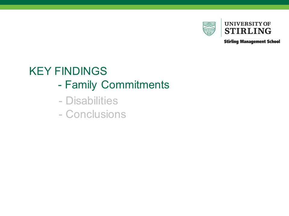 KEY FINDINGS - Family Commitments - Disabilities - Conclusions
