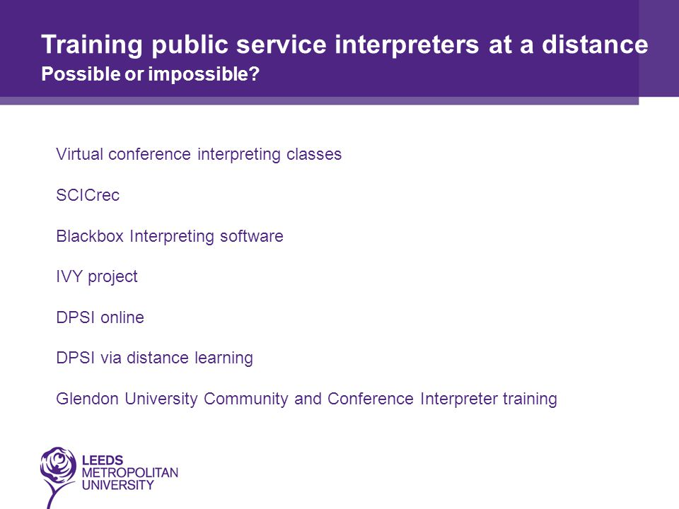 Virtual conference interpreting classes SCICrec Blackbox Interpreting software IVY project DPSI online DPSI via distance learning Glendon University Community and Conference Interpreter training Training public service interpreters at a distance Possible or impossible