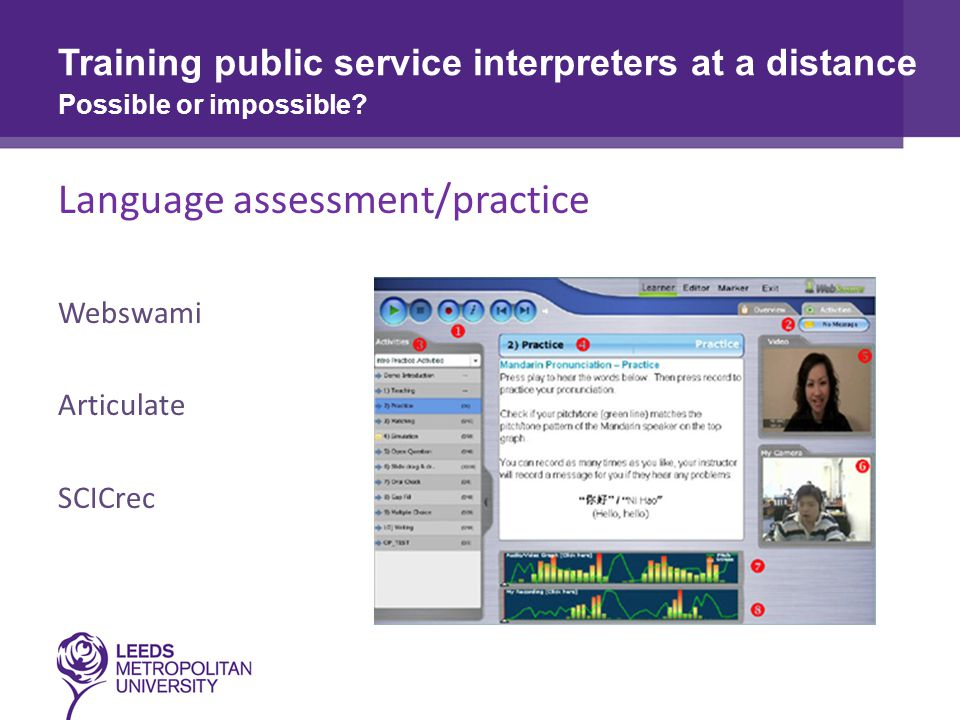 Language assessment/practice Webswami Articulate SCICrec Training public service interpreters at a distance Possible or impossible
