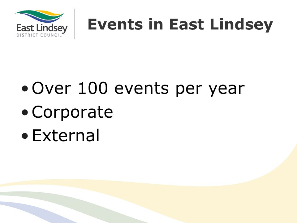Events in East Lindsey Over 100 events per year Corporate External