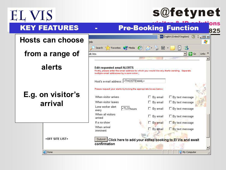 Pre-Booking function Hosts can choose from a range of alerts E.g.