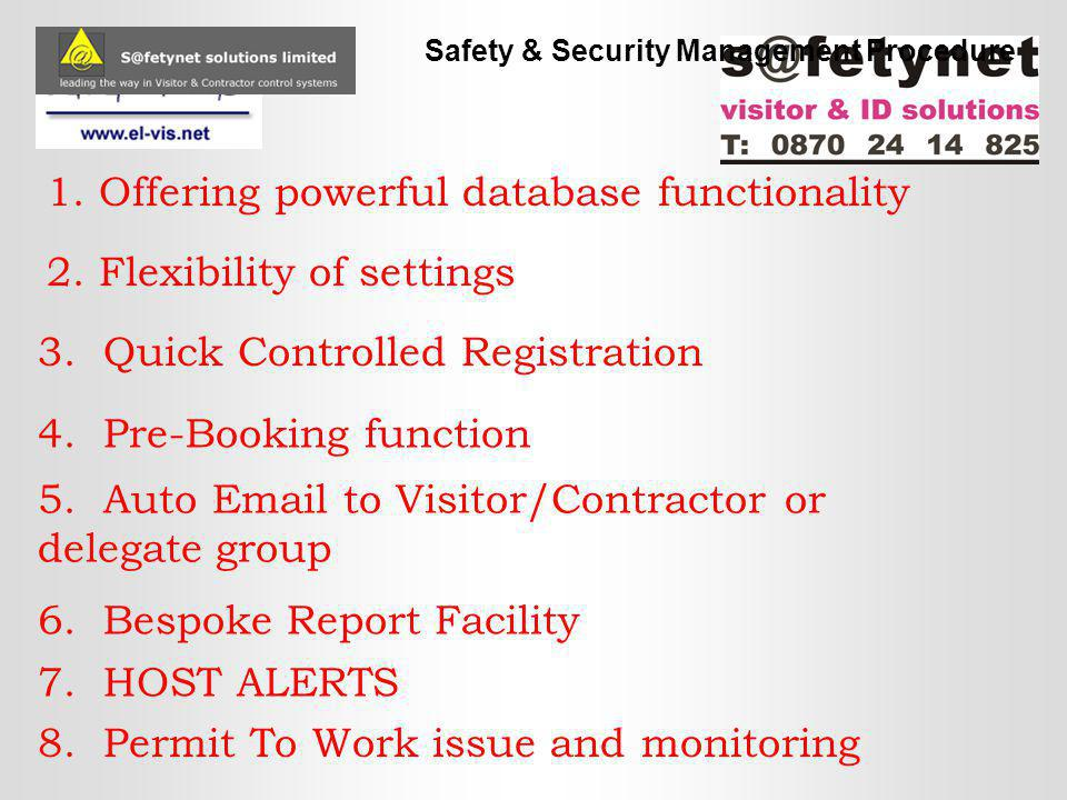 1. Offering powerful database functionality Safety & Security Management Procedure 4.