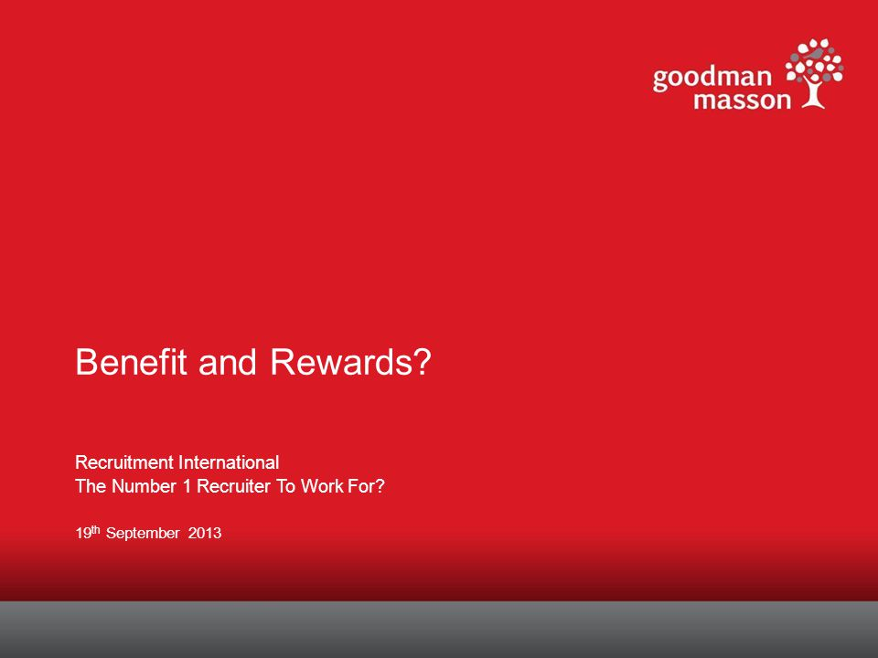 Benefit and Rewards. Recruitment International The Number 1 Recruiter To Work For.