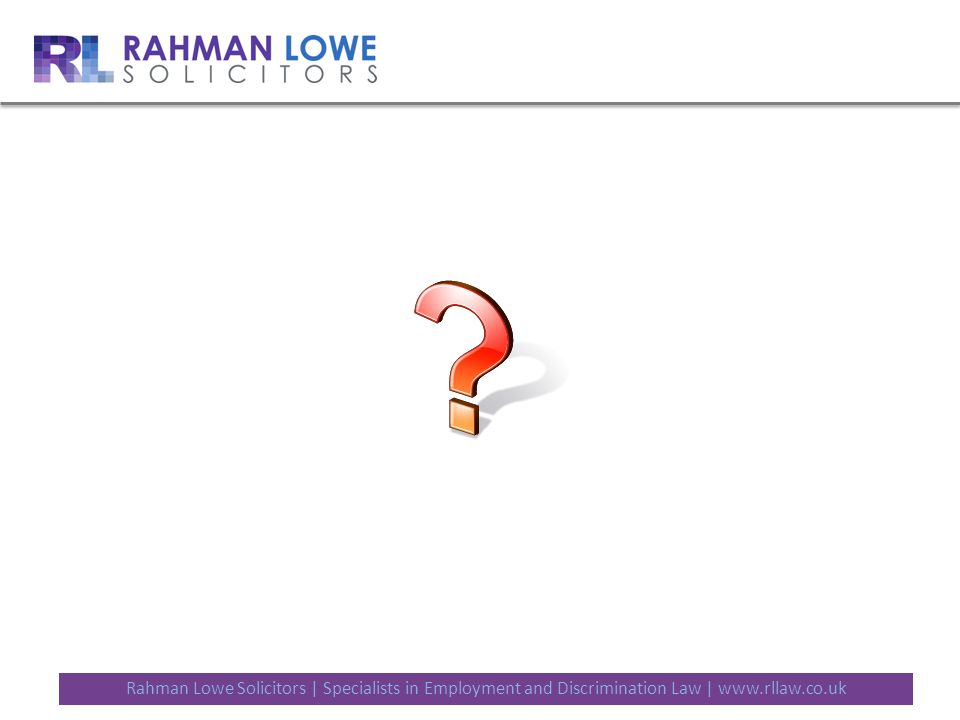 Rahman Lowe Solicitors | Specialists in Employment and Discrimination Law | www.rllaw.co.uk
