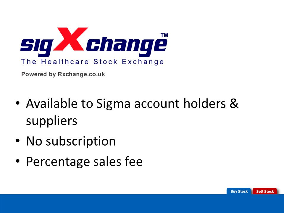 Available to Sigma account holders & suppliers No subscription Percentage sales fee