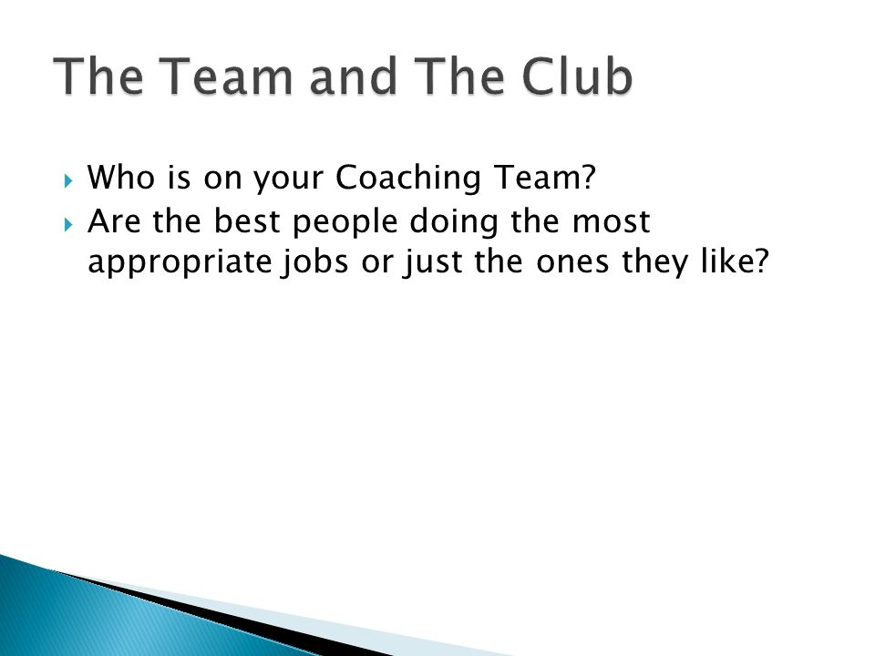  Who is on your Coaching Team.