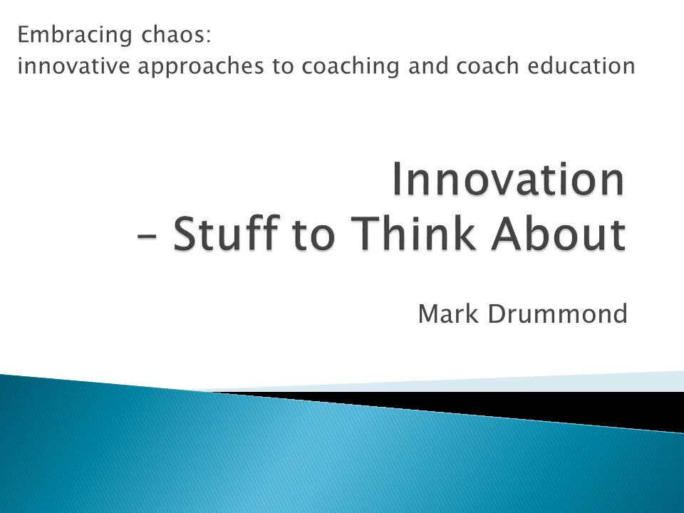 Mark Drummond Embracing chaos: innovative approaches to coaching and coach education
