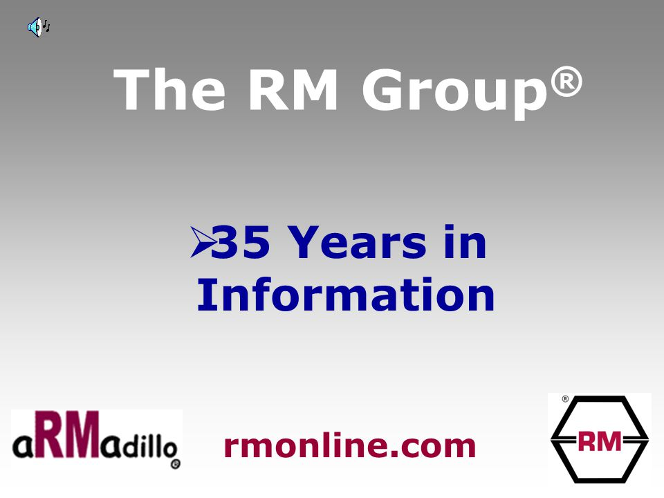 The RM Group ®  35 Years in Information rmonline.com