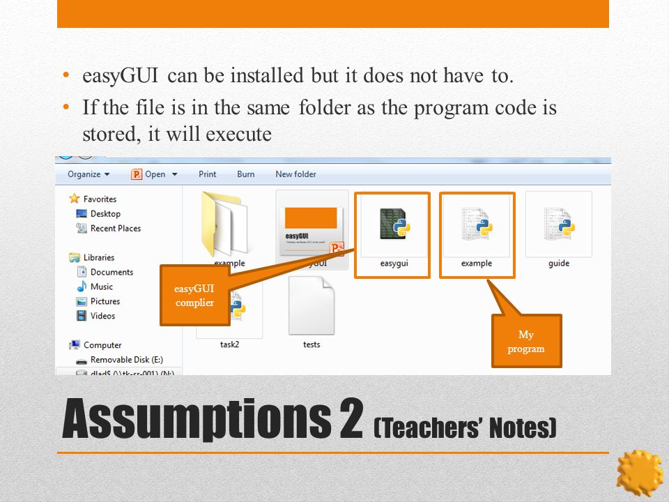 Assumptions 2 (Teachers' Notes) easyGUI can be installed but it does not have to.