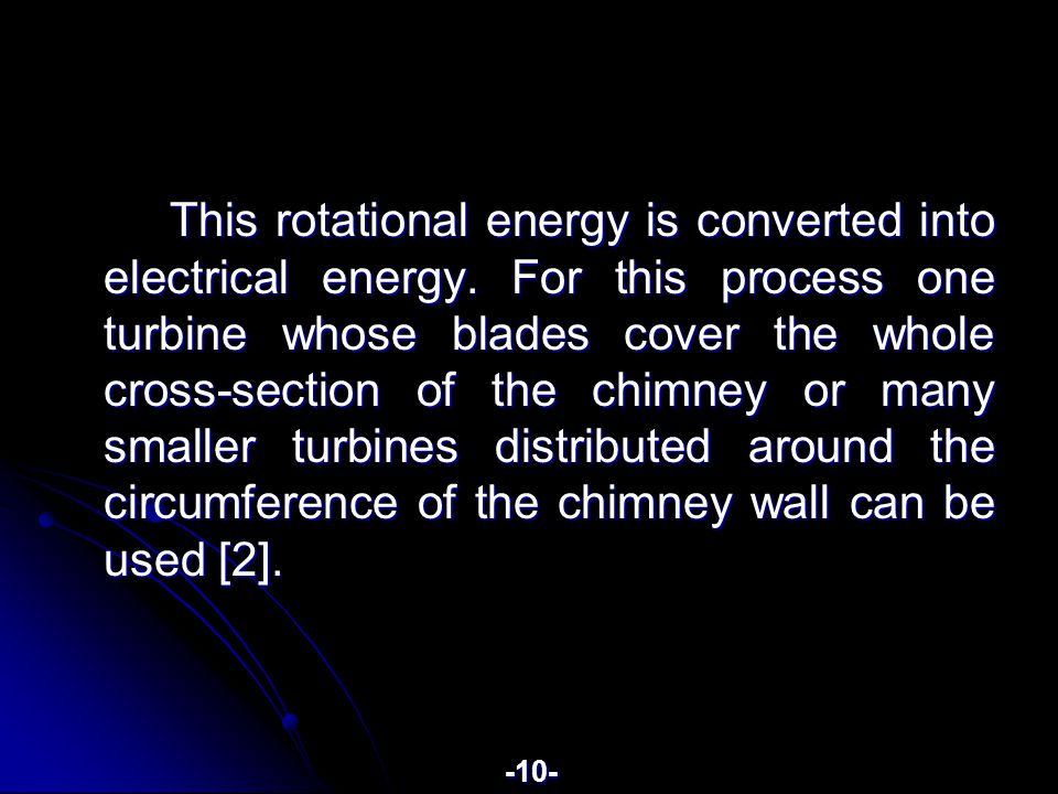 This rotational energy is converted into electrical energy.