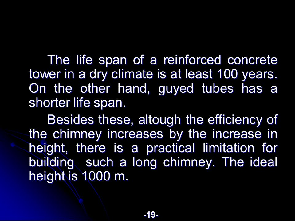 The life span of a reinforced concrete tower in a dry climate is at least 100 years.