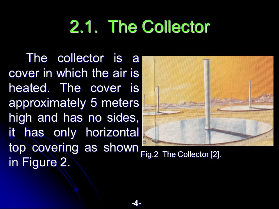 2.1. The Collector The collector is a cover in which the air is heated.