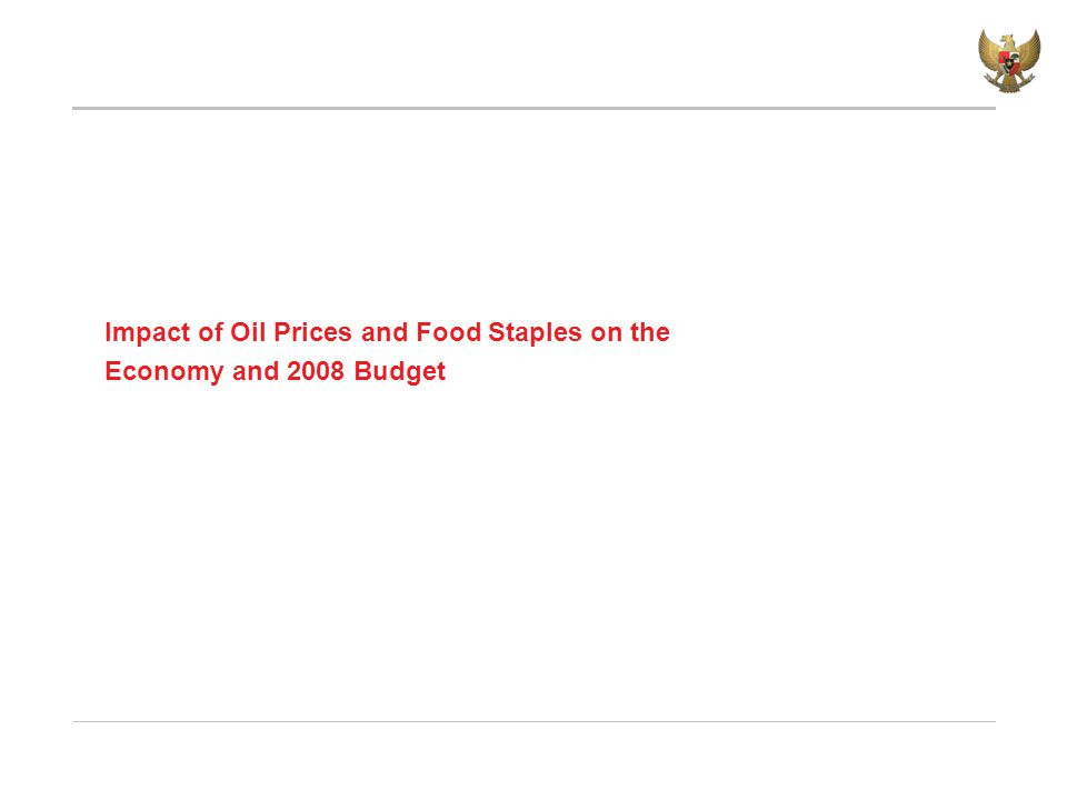 Impact of Oil Prices and Food Staples on the Economy and 2008 Budget