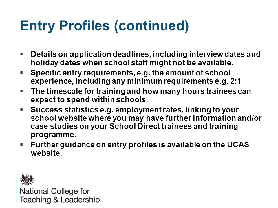 Entry Profiles (continued)  Details on application deadlines, including interview dates and holiday dates when school staff might not be available.