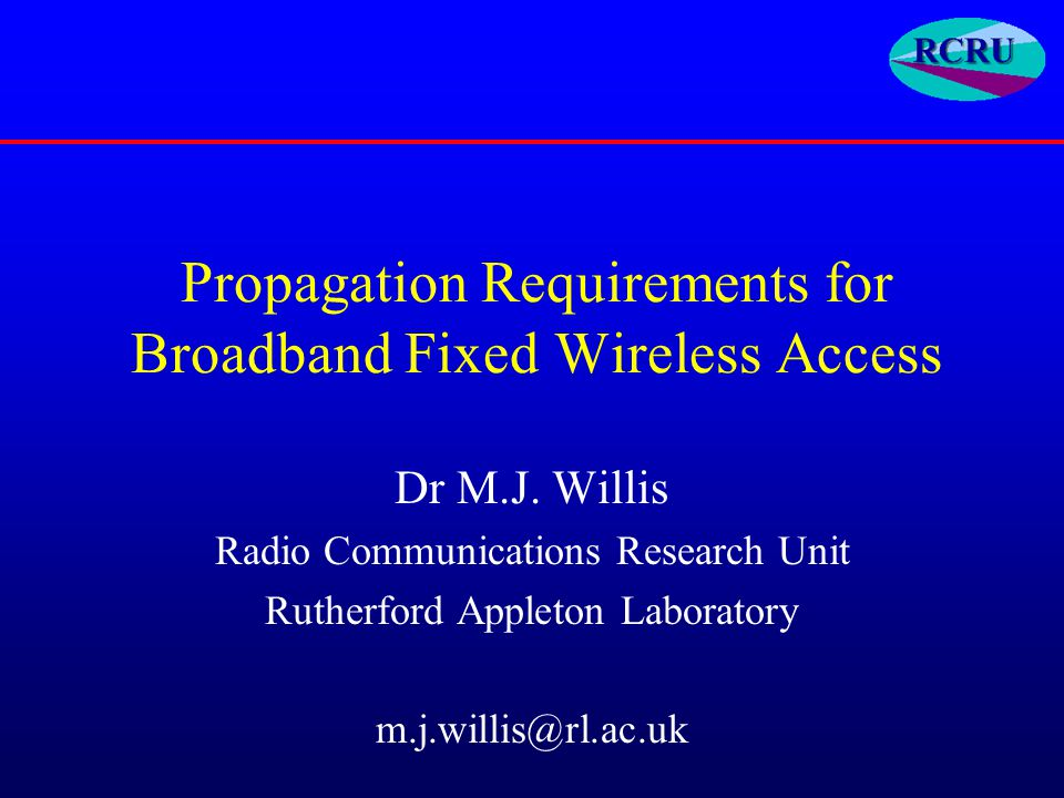 Propagation Requirements for Broadband Fixed Wireless Access Dr M.J.