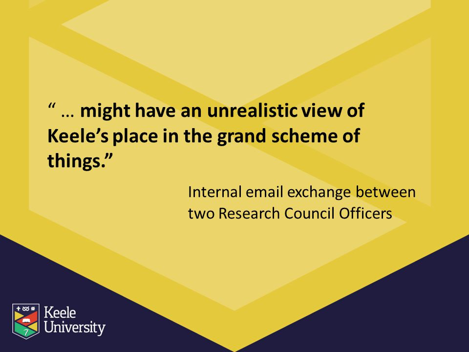 … might have an unrealistic view of Keele's place in the grand scheme of things. Internal  exchange between two Research Council Officers