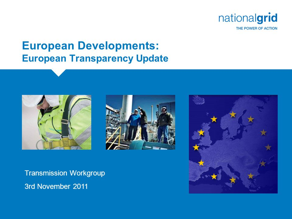 European Developments: European Transparency Update Transmission Workgroup 3rd November 2011