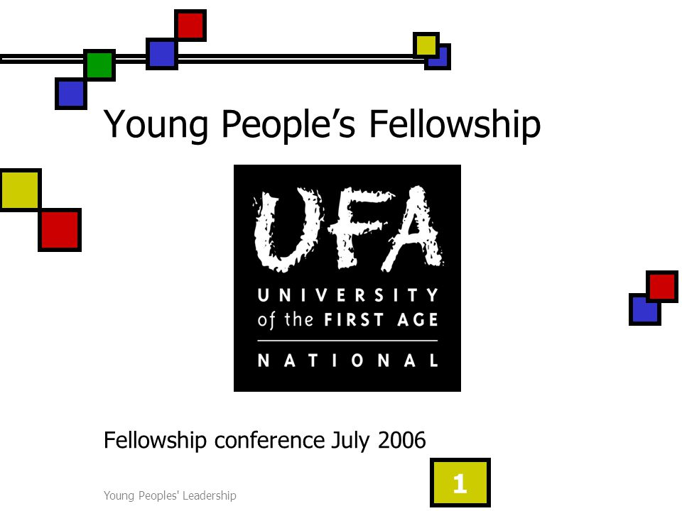 Young Peoples Leadership 1 Young People's Fellowship Fellowship conference July 2006