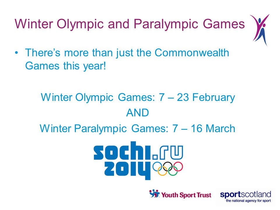Winter Olympic and Paralympic Games There's more than just the Commonwealth Games this year.