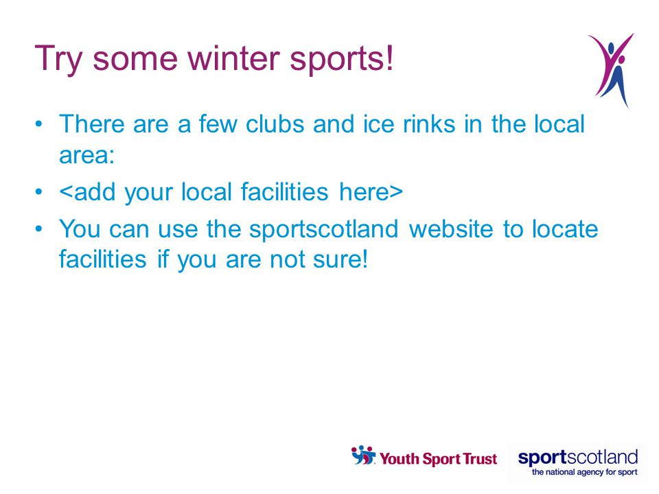 Try some winter sports.