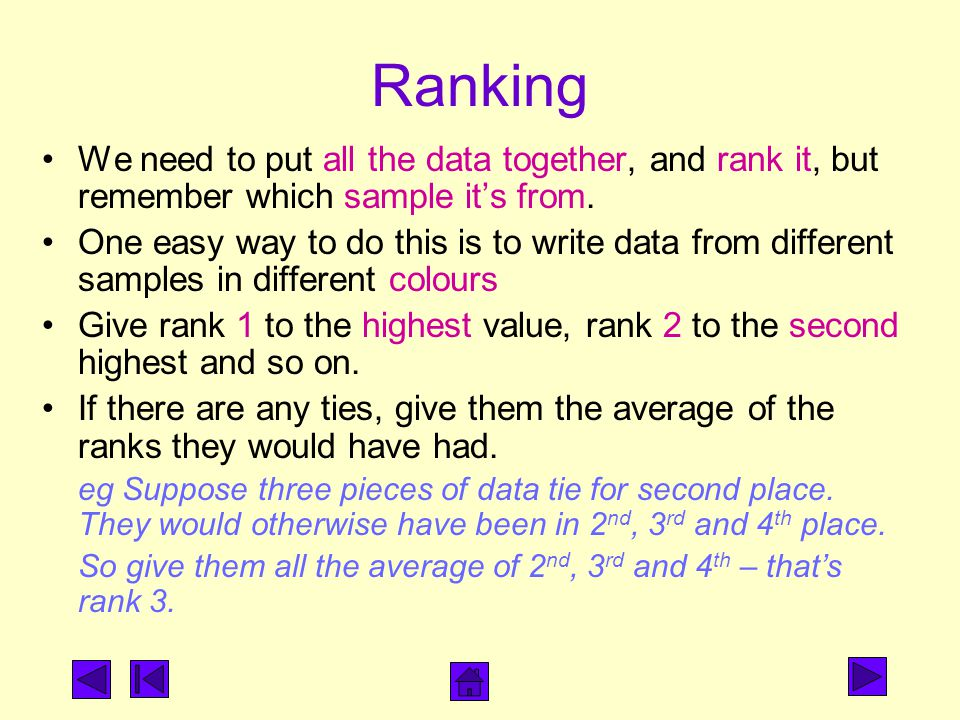 Ranking We need to put all the data together, and rank it, but remember which sample it's from.