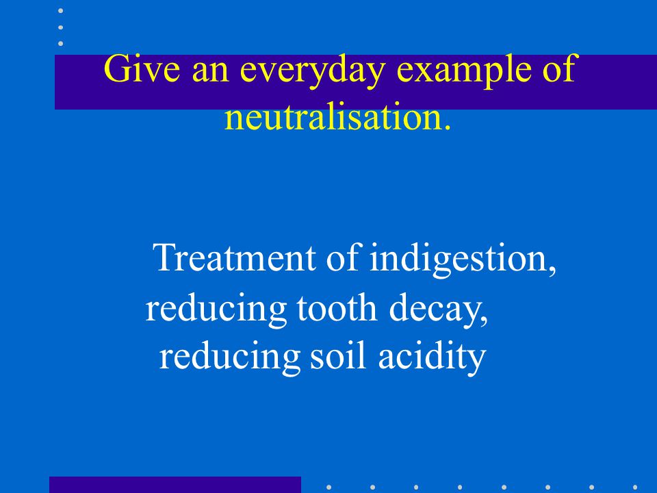 Give an everyday example of neutralisation.
