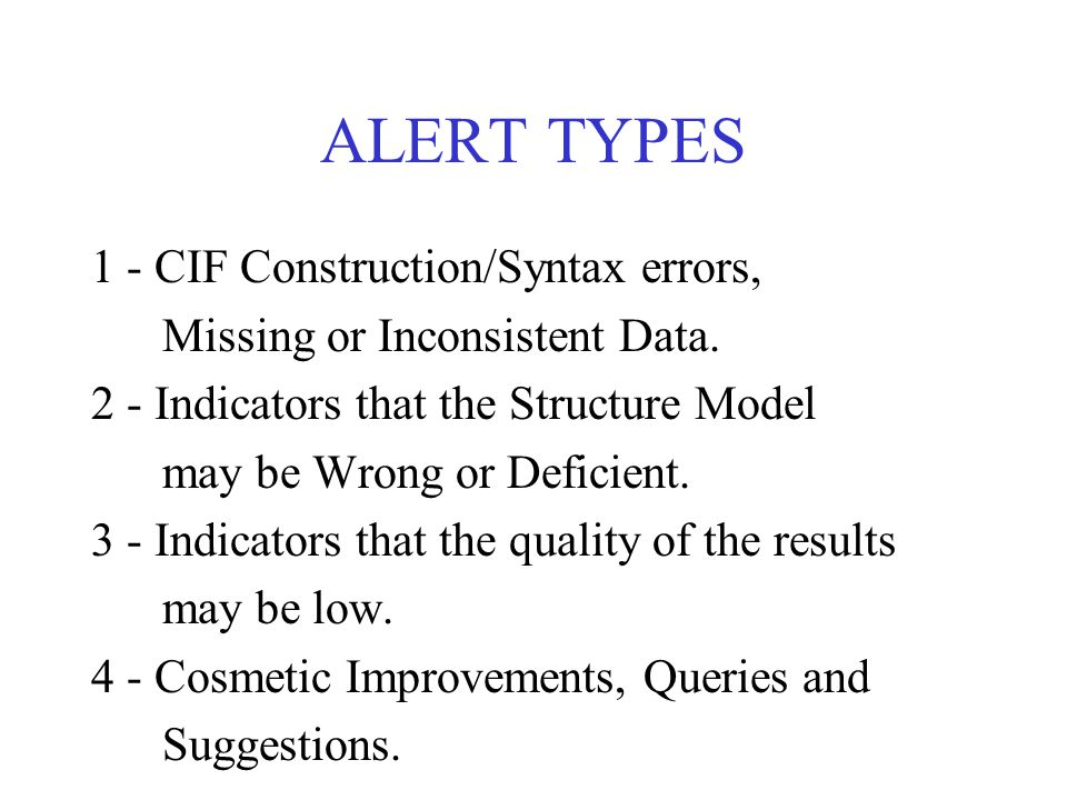 ALERT TYPES 1 - CIF Construction/Syntax errors, Missing or Inconsistent Data.
