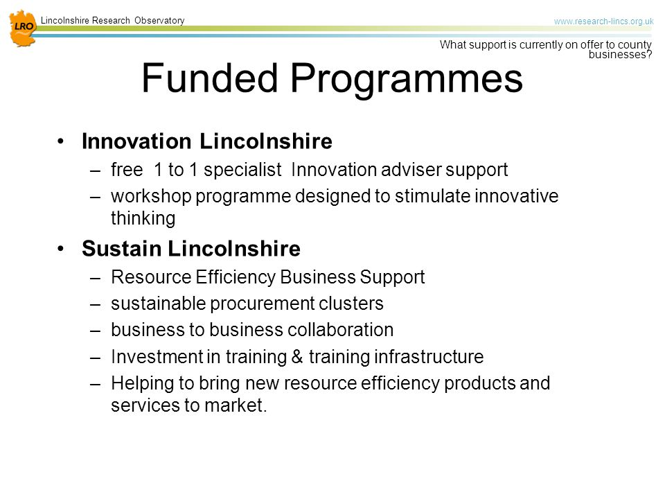 Lincolnshire Research Observatory   What support is currently on offer to county businesses.