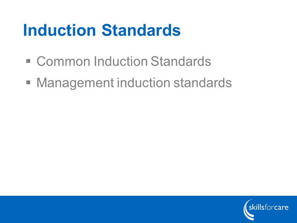 Induction Standards  Common Induction Standards  Management induction standards