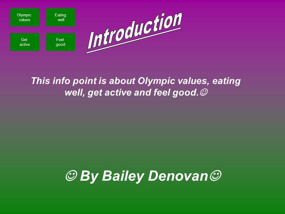 This info point is about Olympic values, eating well, get active and feel good.