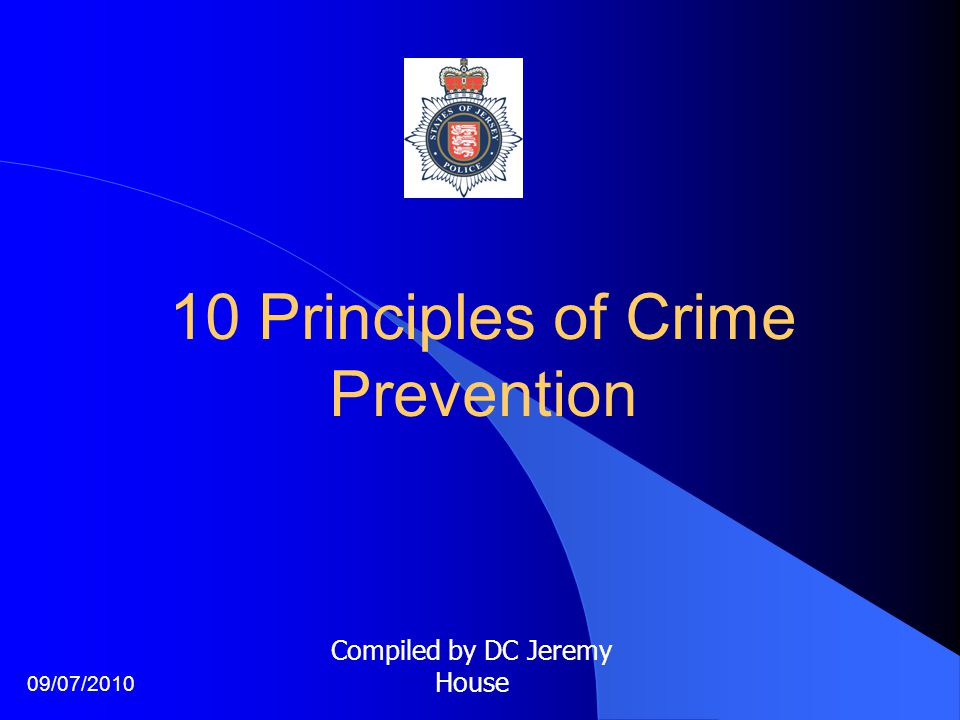 10 Principles of Crime Prevention Compiled by DC Jeremy House 09/07/2010