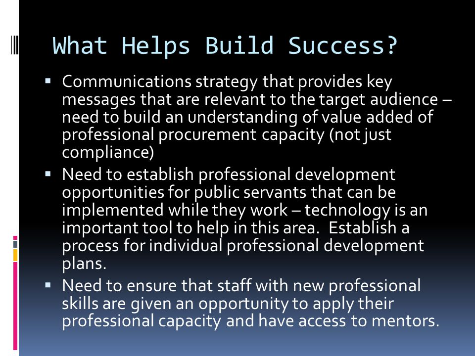 What Helps Build Success.
