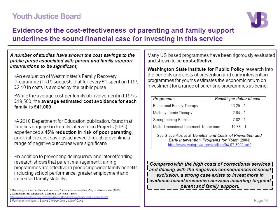Page 14 Evidence of the cost-effectiveness of parenting and family support underlines the sound financial case for investing in this service Many US-based programmes have been rigorously evaluated and shown to be cost-effective.