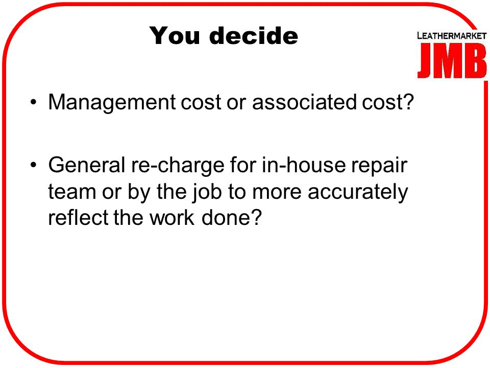 Homeowners' meeting JMB is seeking to make service charges clearer and more fair, not higher or lower overall No cross-subsidy between leaseholders and. - ppt download You decide Management cost or associated cost. - 웹
