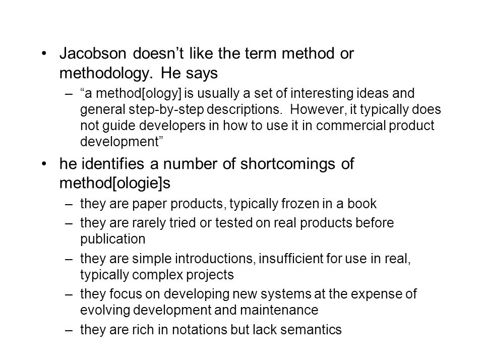 Jacobson doesn't like the term method or methodology.