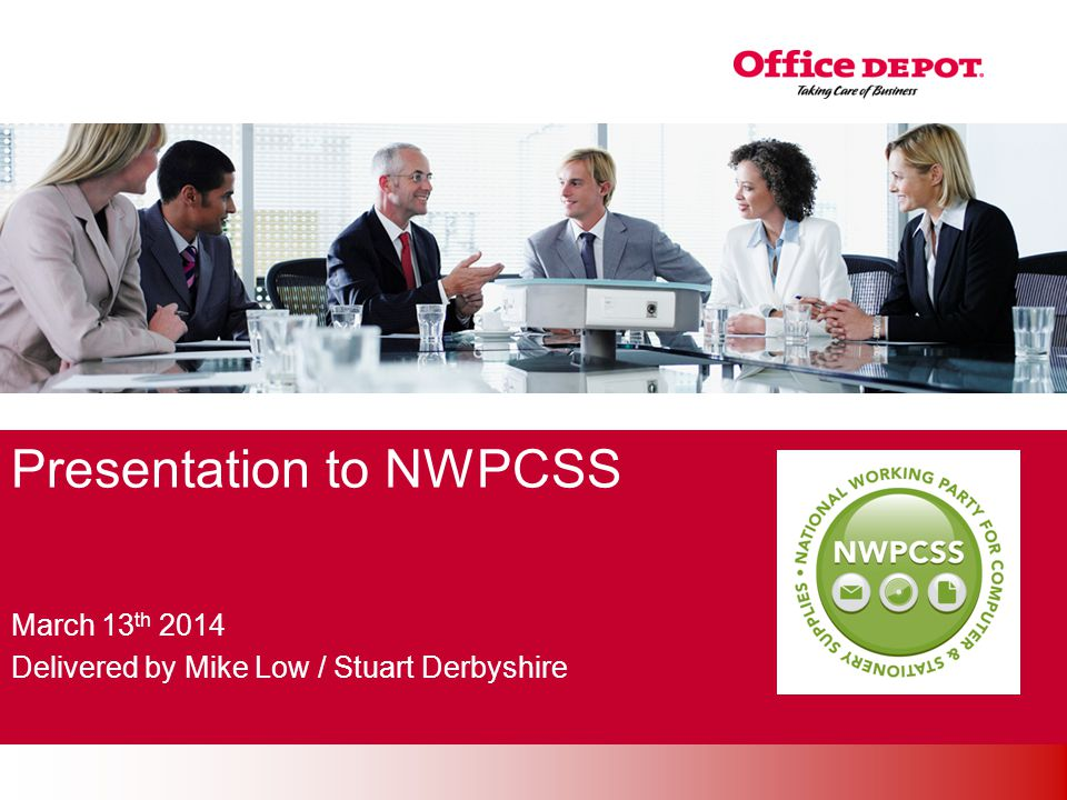 Office Solutions Presentation to NWPCSS March 13 th 2014 Delivered by Mike Low / Stuart Derbyshire