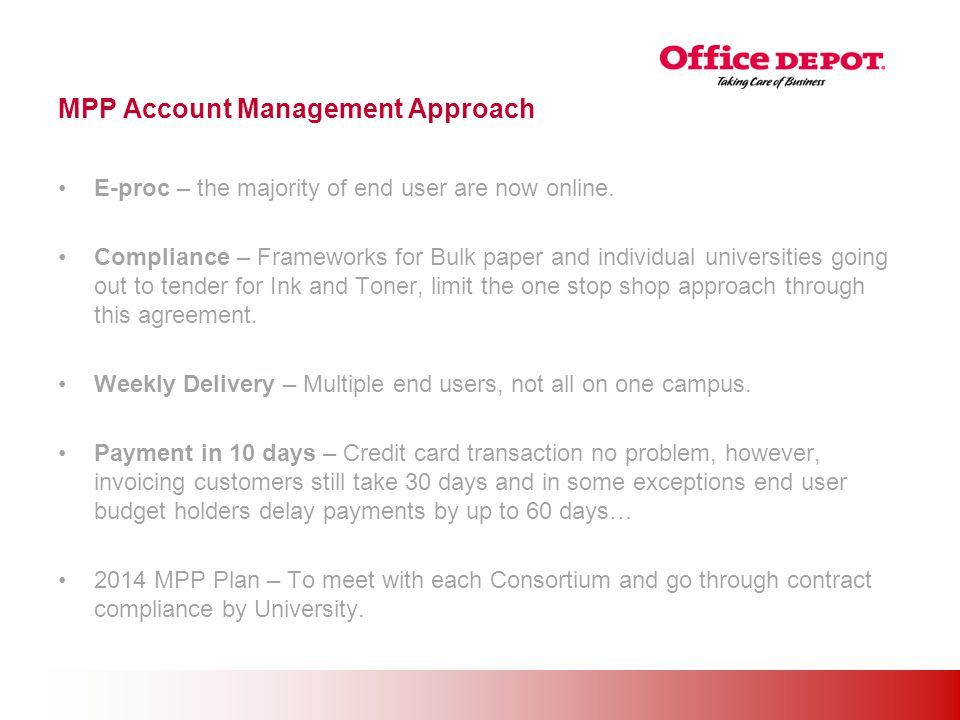 Office Solutions MPP Account Management Approach E-proc – the majority of end user are now online.