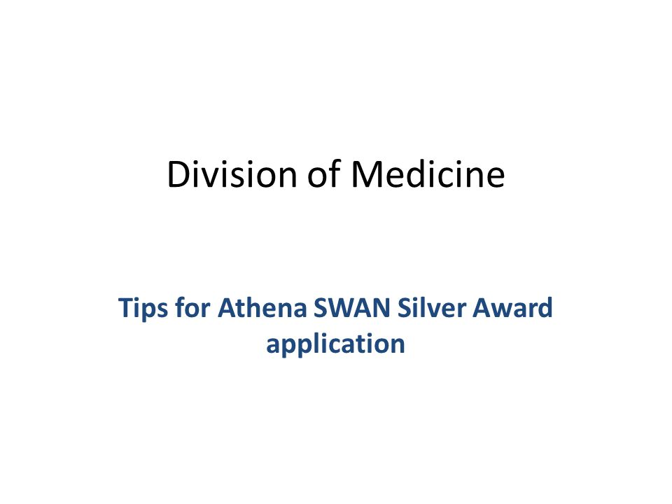 Division of Medicine Tips for Athena SWAN Silver Award application