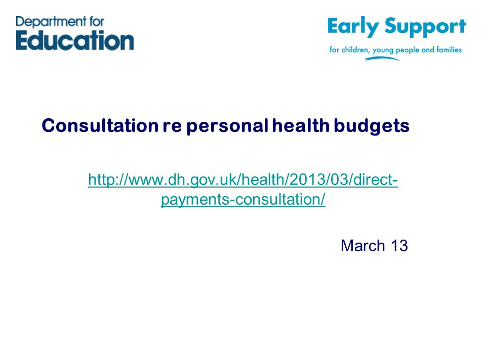 Consultation re personal health budgets   payments-consultation/ March 13