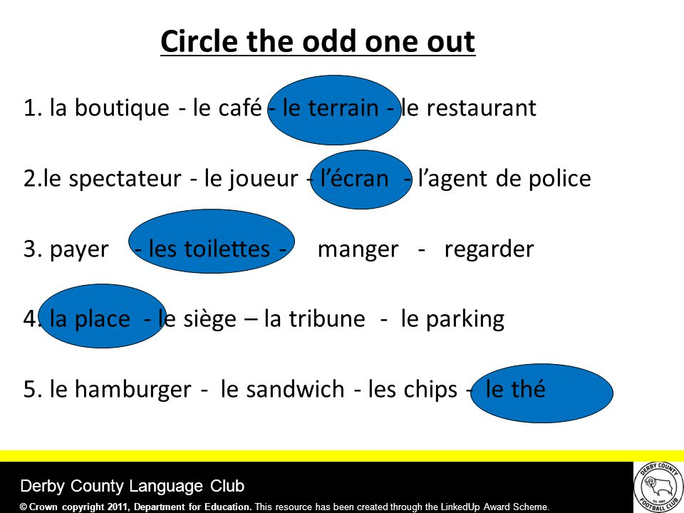 Circle the odd one out Derby County Language Club 1.