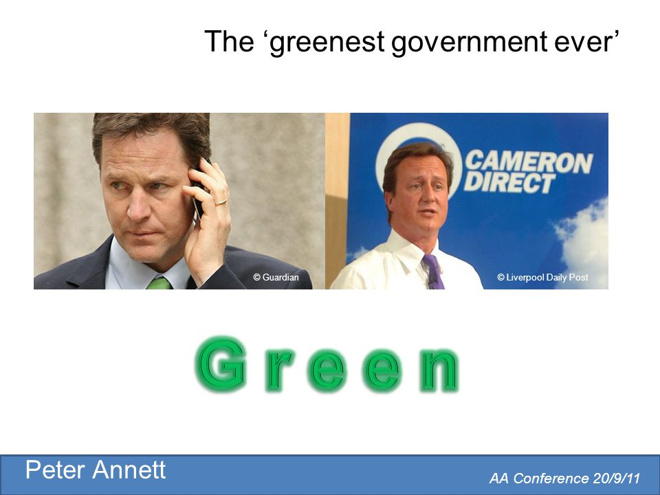 Peter Annett AA Conference 20/9/11 The 'greenest government ever' © Guardian© Liverpool Daily Post